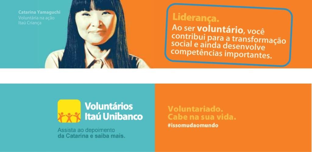 Banner da Campanha do Programa Voluntários Itaú, que chama atenção as atitudes desenvolvidas pelo voluntariado.