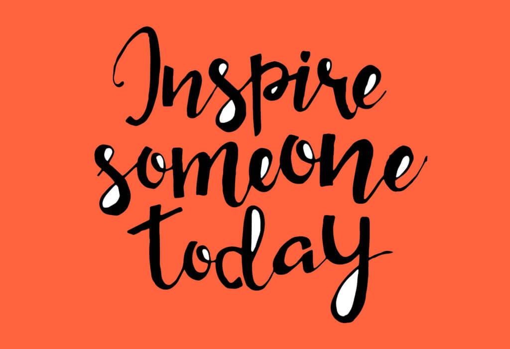 """""""Inspire alguém hoje"""""""